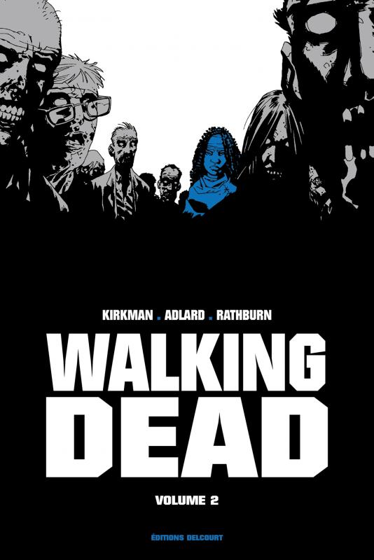 Walking Dead T2, comics chez Delcourt de Kirkman, Adlard, Rathburn