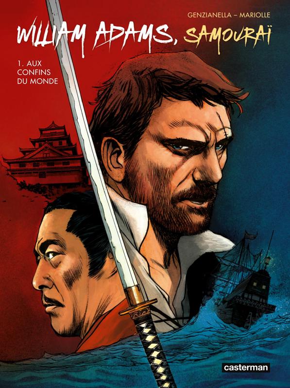 William Adams, Samuraï T1 : Aux confins du monde (0), bd chez Casterman de Mariolle, Genzianella, Alquier