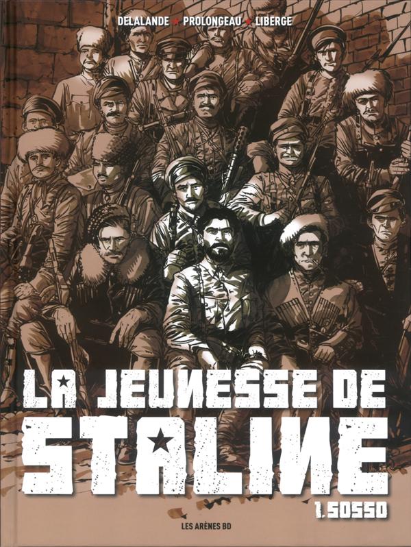 La Jeunesse de Staline  T1 : Sosso (0), bd chez Les arènes de Prolongeau, Delalande, Liberge