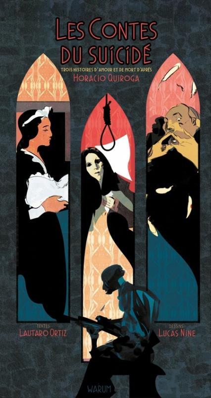Les Contes du suicidé : , bd chez Warum de Ortiz, Quiroga, Nine