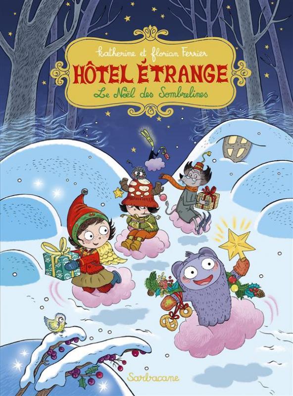 Hôtel étrange T6 : Le Noël des Sombrelines (0), bd chez Sarbacane de Ferrier, Ferrier