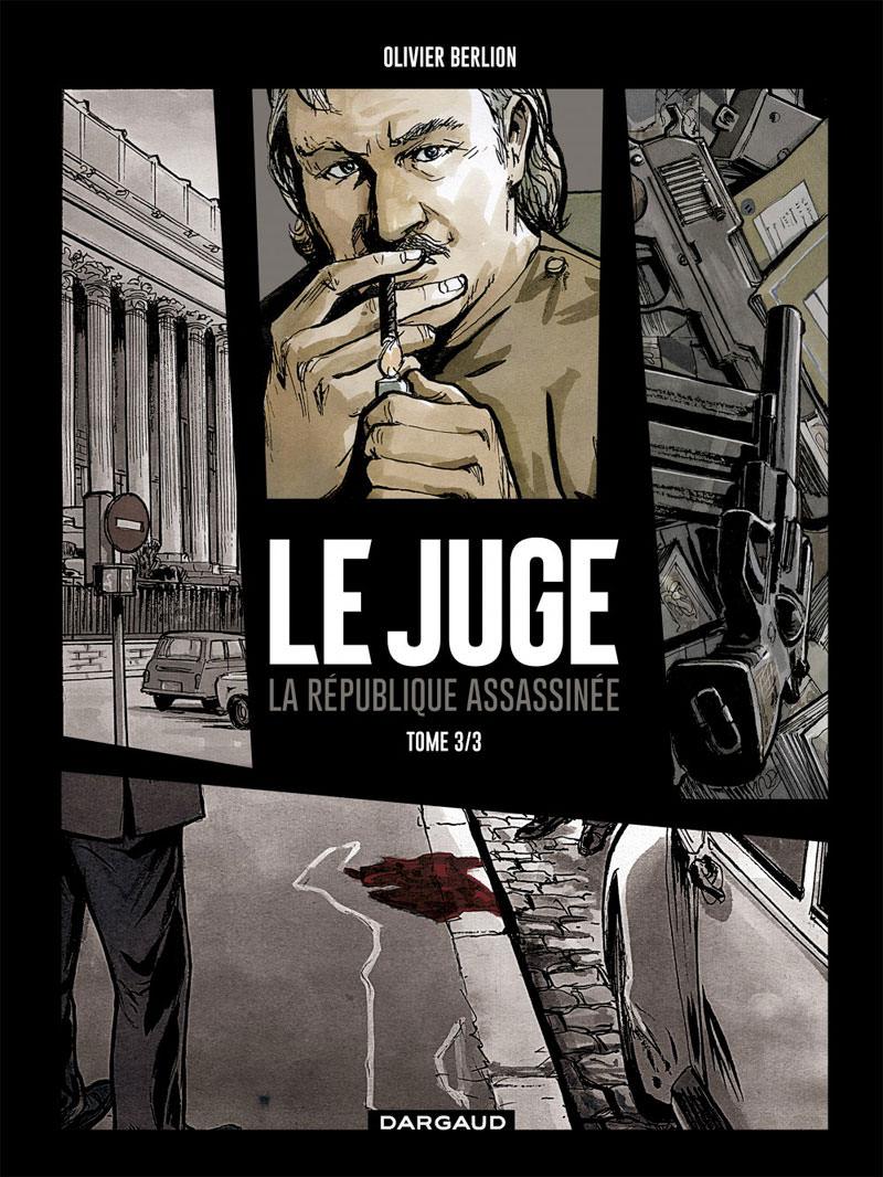 Le Juge, la république assassinée T3, bd chez Dargaud de Berlion