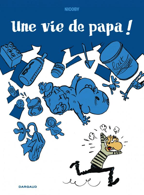Une Vie de papa !, bd chez Dargaud de Nicoby