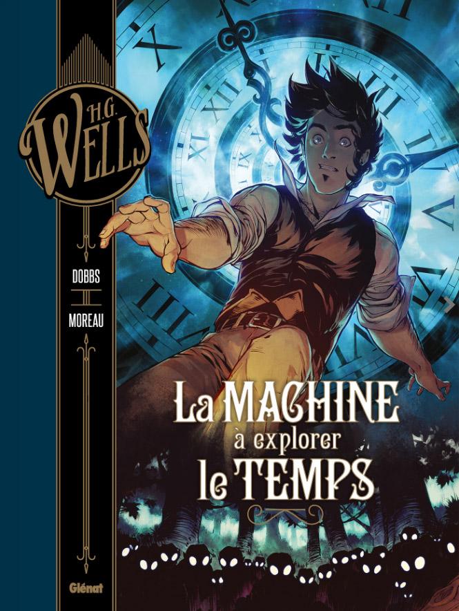 La Machine à Explorer le temps, bd chez Glénat de Dobbs, Moreau