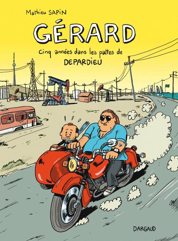 Gérard : Cinq années dans les pattes de Depardieu (0), bd chez Dargaud de Sapin, Sapin