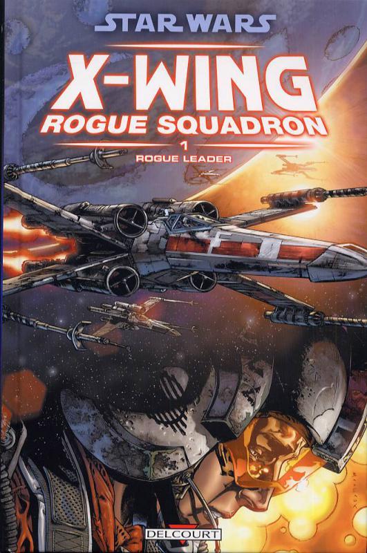 Star Wars - X-Wing Rogue Squadron T1 : Rogue Leader (0), comics chez Delcourt de Williams, Blackman, Matthews, Giorello, Sibar, Lacombe, Major, Atiyeh, Glass