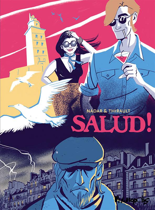 Salud!, bd chez Futuropolis de Thirault, Nadar