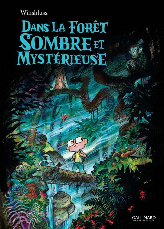 Dans la forêt sombre et mystérieuse, bd chez Gallimard de Winshluss
