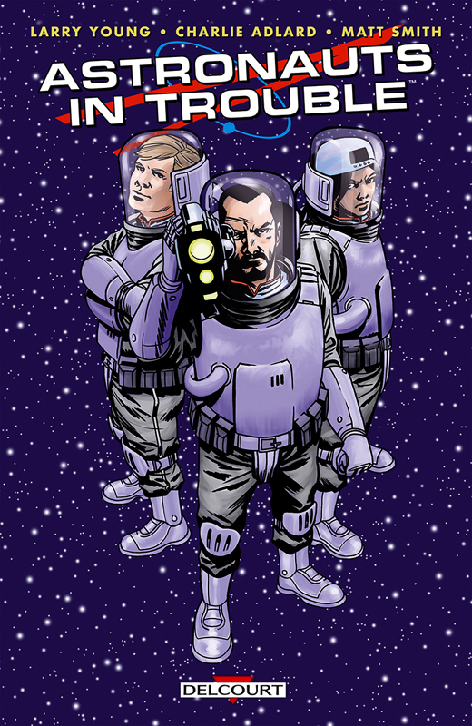 Astronauts in trouble, comics chez Delcourt de Young, Smith, Adlard