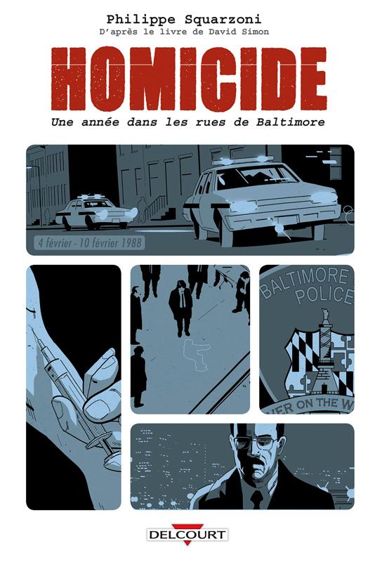 Homicide, une année dans les rues de Baltimore T2, bd chez Delcourt de Simon, Squarzoni
