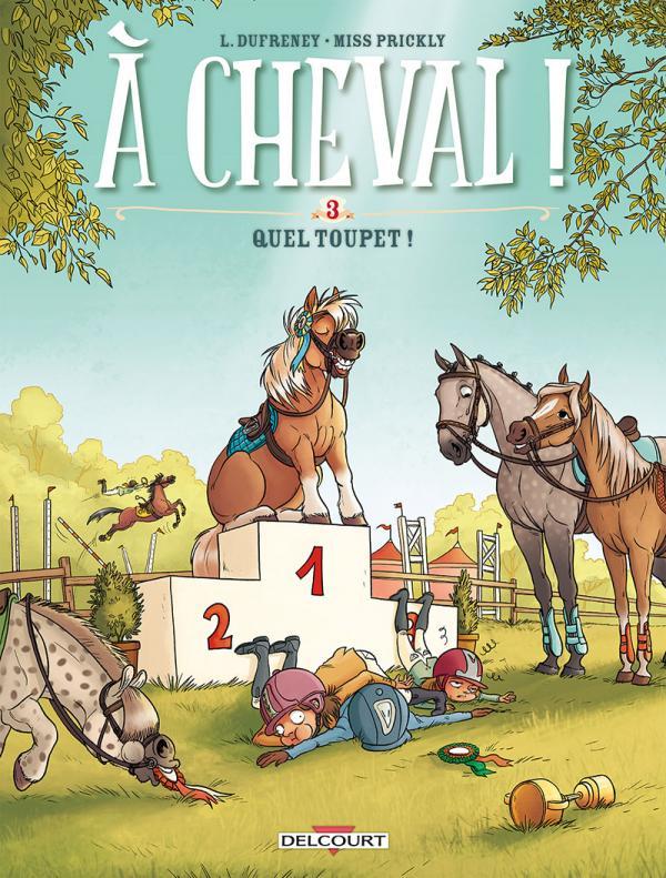 A cheval ! T3 : Quel toupet ! (0), bd chez Delcourt de Dufreney, Prickly, Paillat