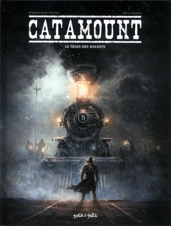 Catamount T2 : Le train des maudits (0), bd chez Petit à petit de Blasco-Martinez, Beaud