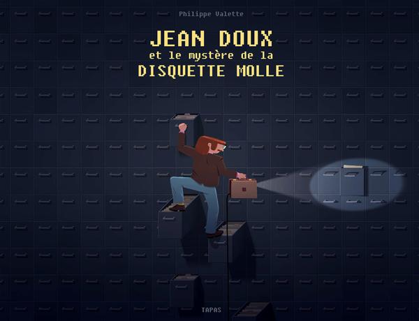 Jean Doux et le mystère de la disquette molle, bd chez Delcourt de Valette