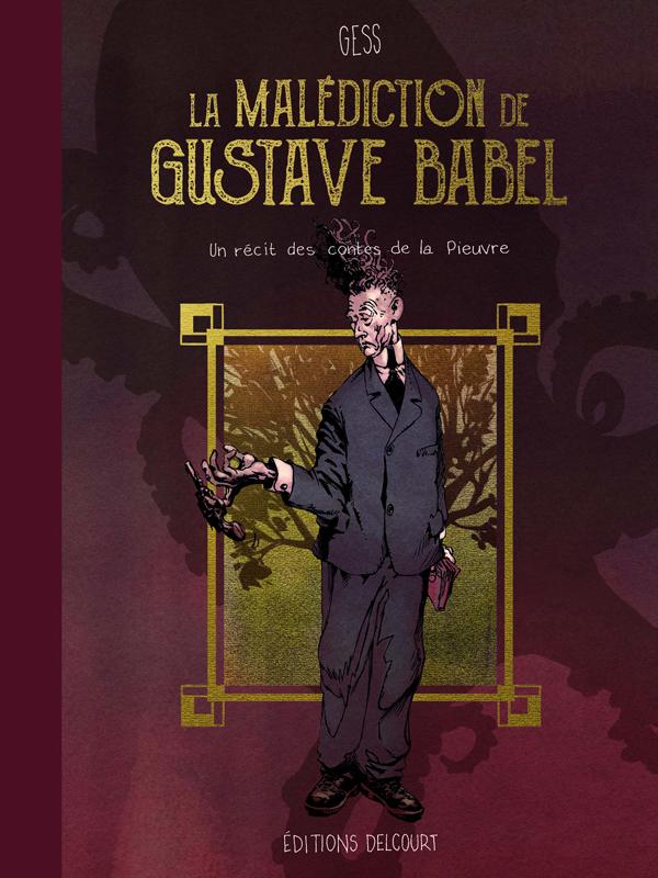 La Malédiction de Gustave Babel, bd chez Delcourt de Gess
