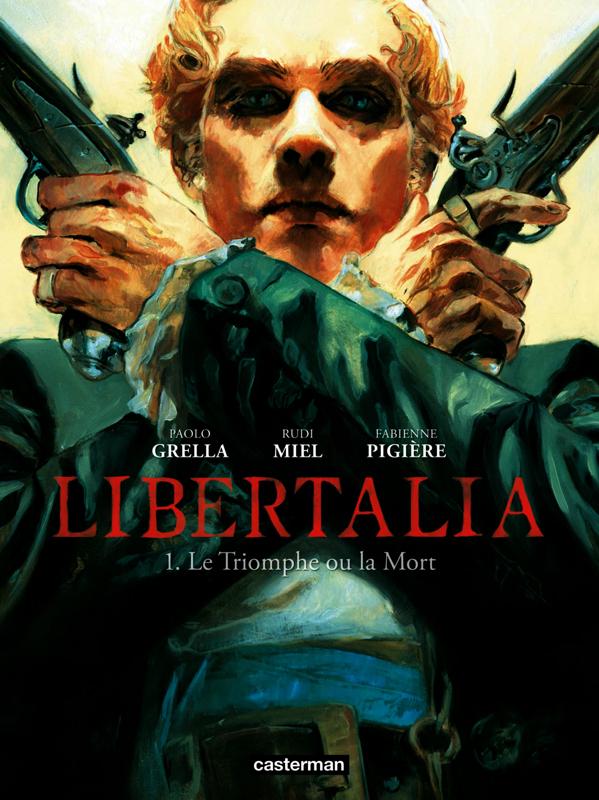Libertalia T1 : Le Triomphe ou la mort (0), bd chez Casterman de Pigière, Miel, Grella