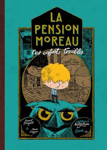 La Pension Moreau T1 : Les enfants terribles (0), bd chez Editions de la Gouttière de Broyart, Lizano