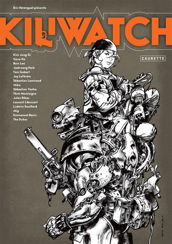 Kiliwatch, bd chez Caurette de Gobart, Hérenguel, Lefévère, Ha, Park, Mig, Libessart, Souillard, Montaigne, Bazin, Ribas, Lamirand, Mika, Jung Gi