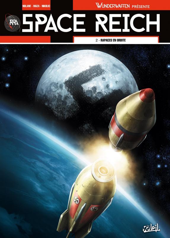 Space Reich T2 : Rapaces en orbite (0), bd chez Soleil de Richard D.Nolane, Vicanovic-Maza, Peka