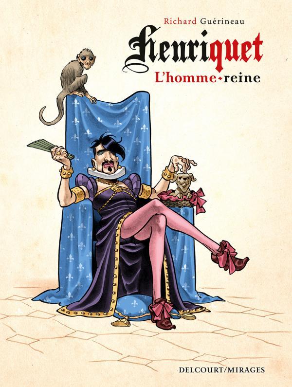 Henriquet, l'homme reine, bd chez Delcourt de Guerineau