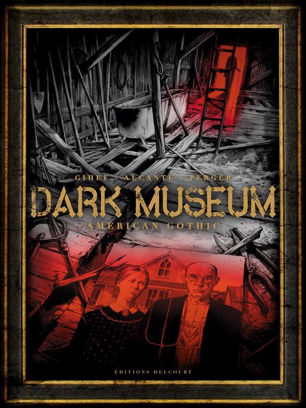Dark Museum T1 : American Gothic (0), bd chez Delcourt de Alcante, Gihef, Perger