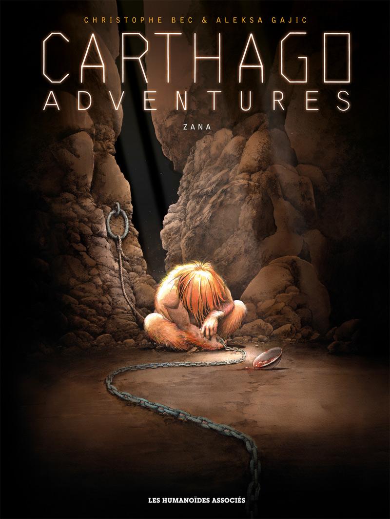 Carthago adventures T5 : Zana (0), bd chez Les Humanoïdes Associés de Bec, Gajic