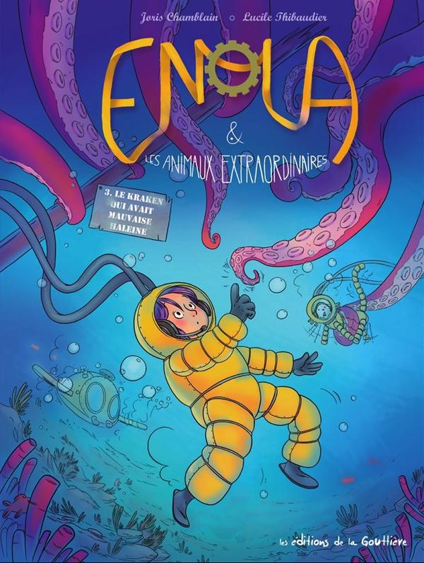 Enola et les animaux extraordinaires T3 : Le kraken qui avait mauvaise haleine (0), bd chez Editions de la Gouttière de Chamblain, Thibaudier