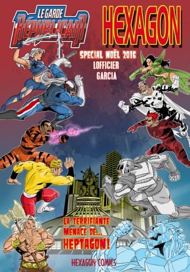 Le Garde Républicain : Spécial Noël 2016 - La terrifiante menace de... Heptagon ! (0), comics chez Hexagon Comics de Lofficier, Garcia