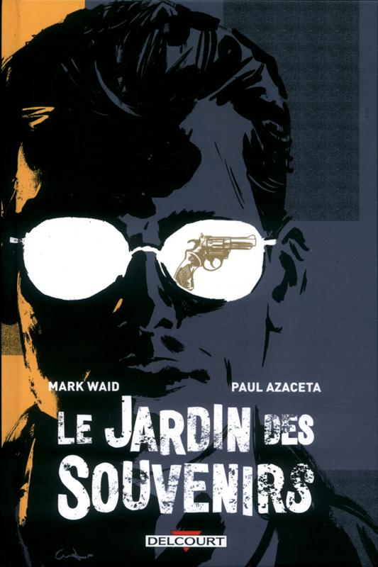 Le Jardin des Souvenirs, comics chez Delcourt de Waid, Azaceta, Filardi