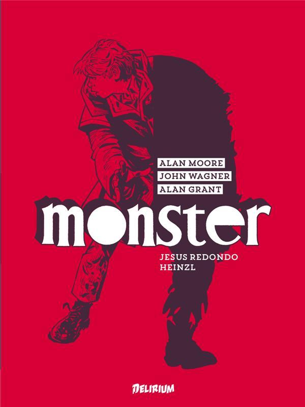 Monster, comics chez Délirium de Wagner, Moore, Grant, Heinzl, Redondo