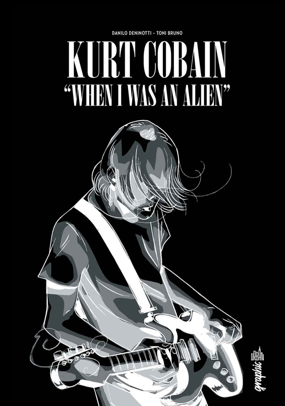 Kurt Cobain  : When I was an alien (0), comics chez Urban Comics de Deninotti, Bruno