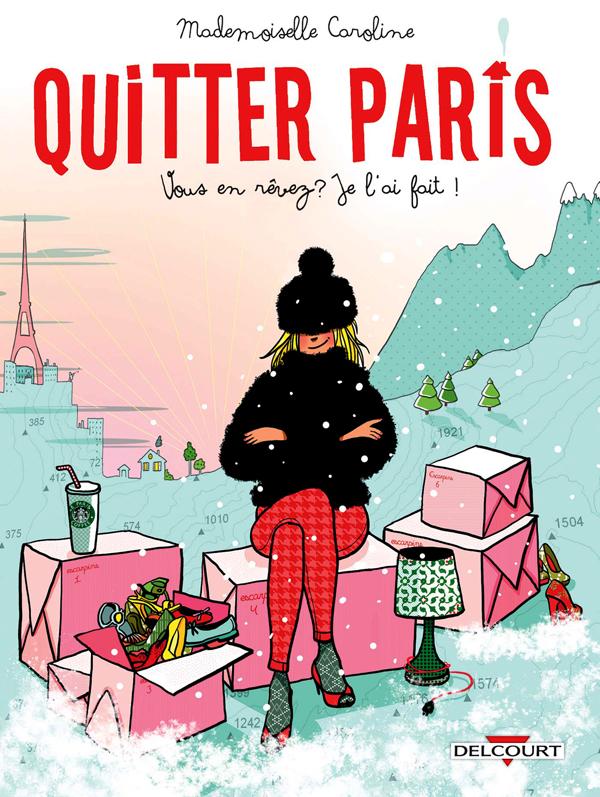 Quitter Paris, bd chez Delcourt de Mademoiselle Caroline