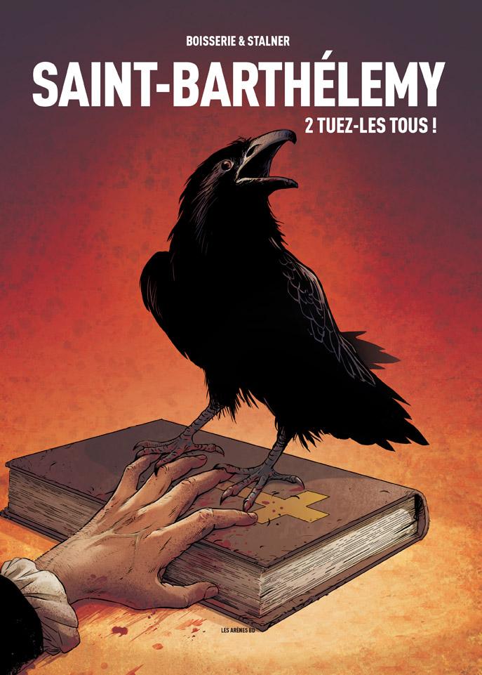 Saint-Barthélemy T2 : Tuez-les tous ! (0), bd chez Les arènes de Boisserie, Stalner, Fantini