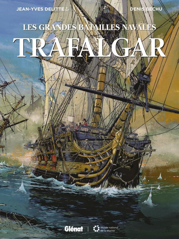 Les Grandes batailles navales T3 : Trafalgar (0), bd chez Glénat de Delitte, Bechu