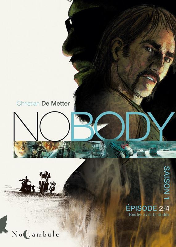 NoBody – Saison 1, T2 : Rouler avec le diable (0), bd chez Soleil de de Metter