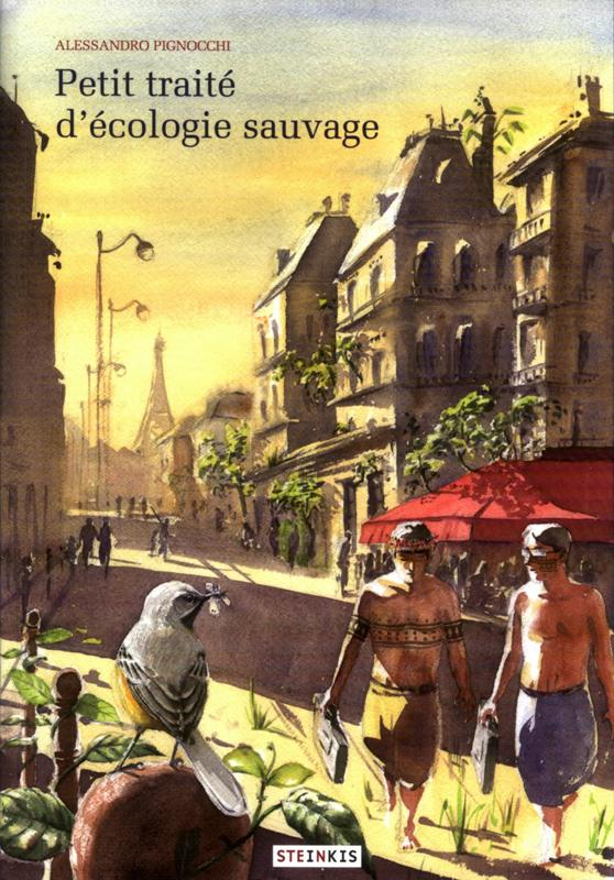 Petit traité d'écologie sauvage, bd chez Steinkis de Pignocchi