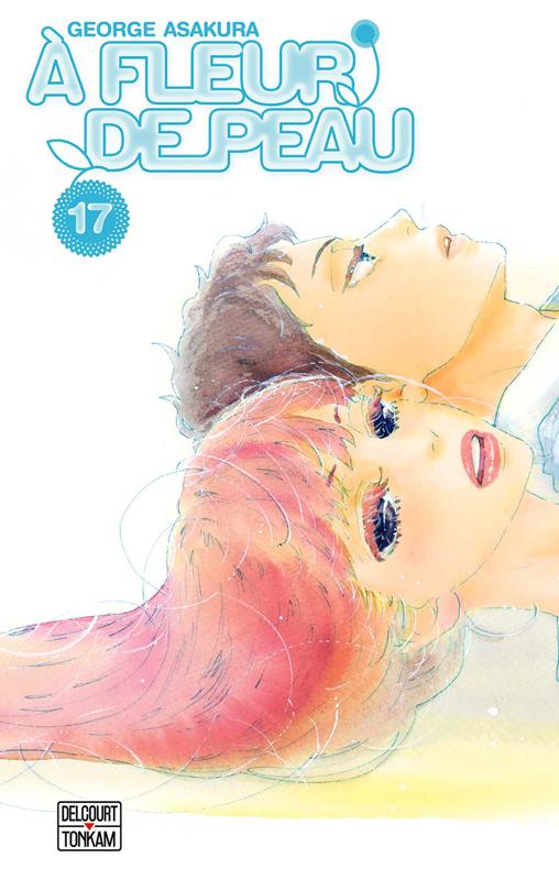 A fleur de peau T17, manga chez Delcourt de Kusakawa, Asakura