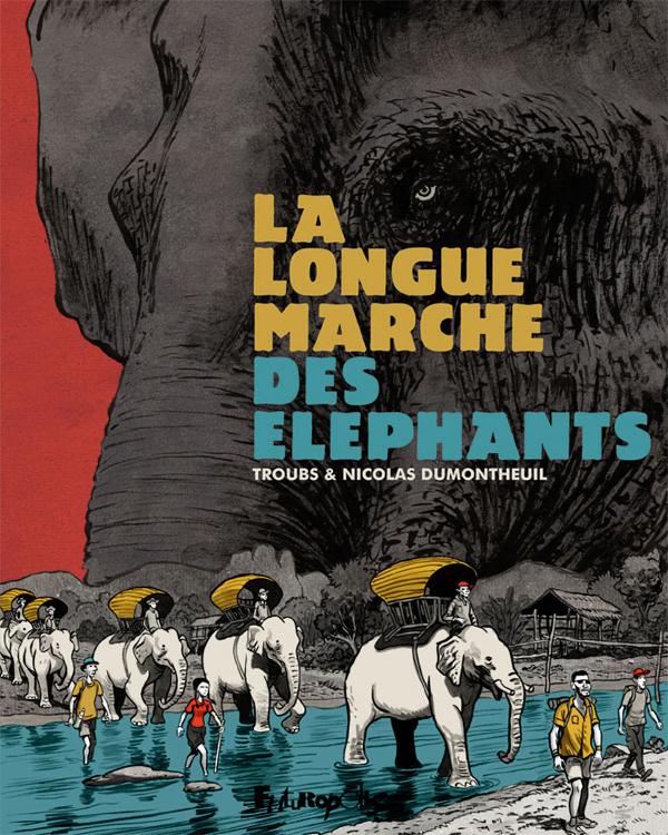 La Longue marche des éléphants, bd chez Futuropolis de Troub's, Dumontheuil