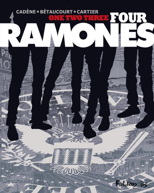 One two three four Ramones, bd chez Futuropolis de Bétaucourt, Cadène, Cartier