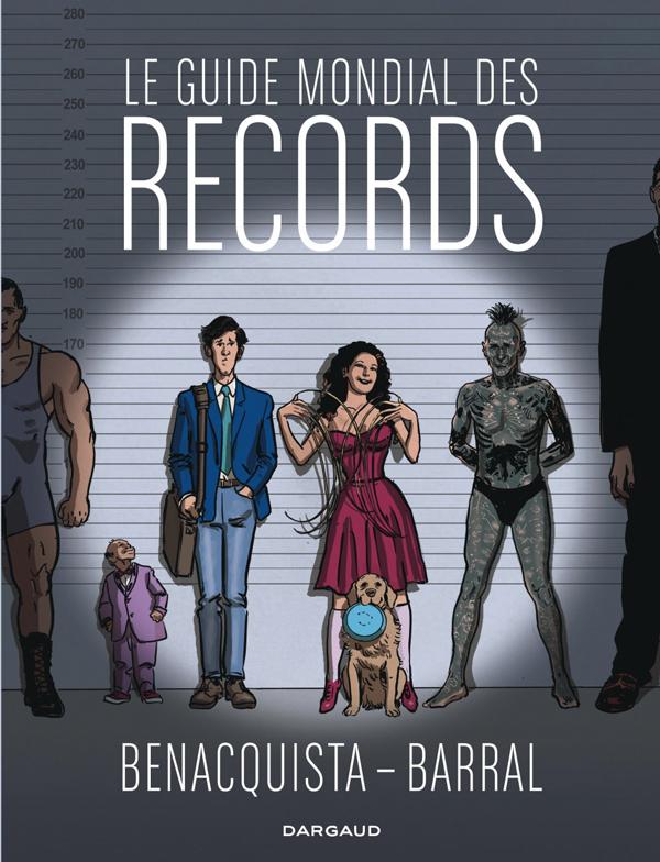 Le Guide mondial des records, bd chez Dargaud de Benacquista, Barral