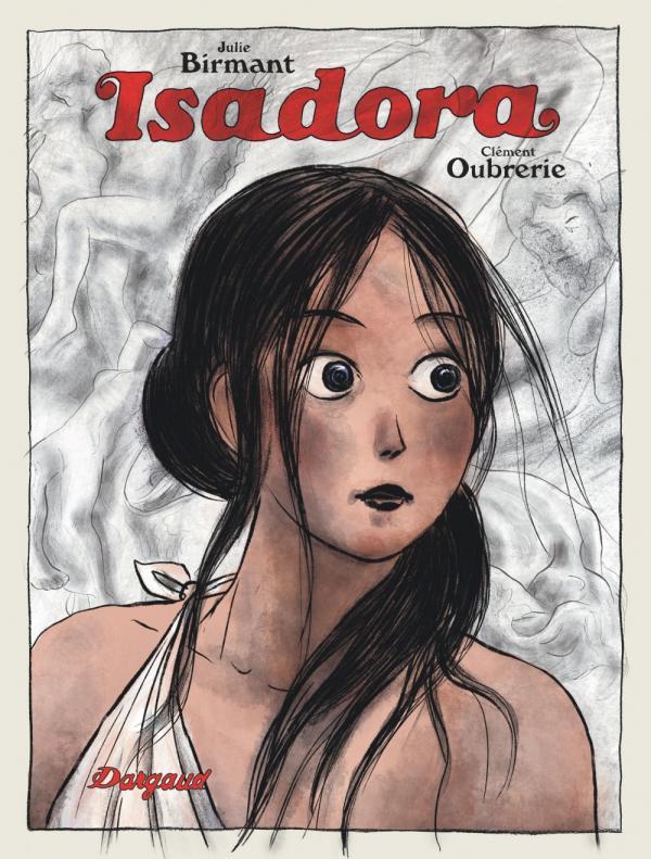 Isadora, bd chez Dargaud de Birmant, Oubrerie, Bègue