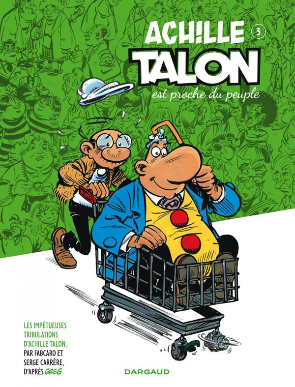 Les Impétueuses tribulations d'Achille Talon T3 : Achille Talon est proche du peuple (0), bd chez Dargaud de Fabcaro, Carrère, Mel