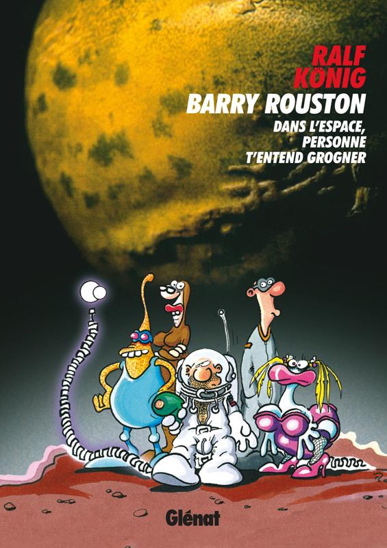 Barry Rouston : Dans l'espace, personne t'entend grogner (0), bd chez Glénat de König