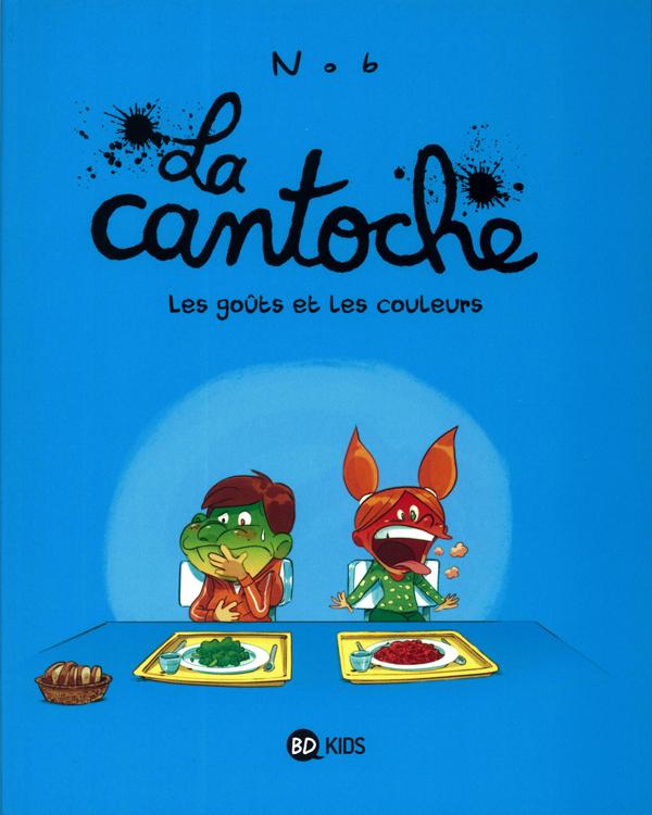La Cantoche T2 : les goûts et les couleurs (0), bd chez BD Kids de Nob
