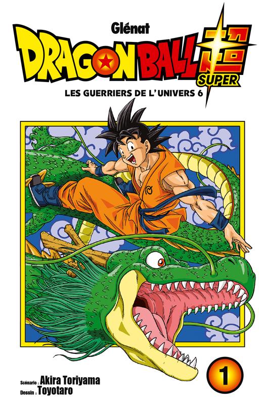Dragon Ball Super T1 : Les guerriers de l'univers 6 (0), manga chez Glénat de Toriyama, Toyotaro