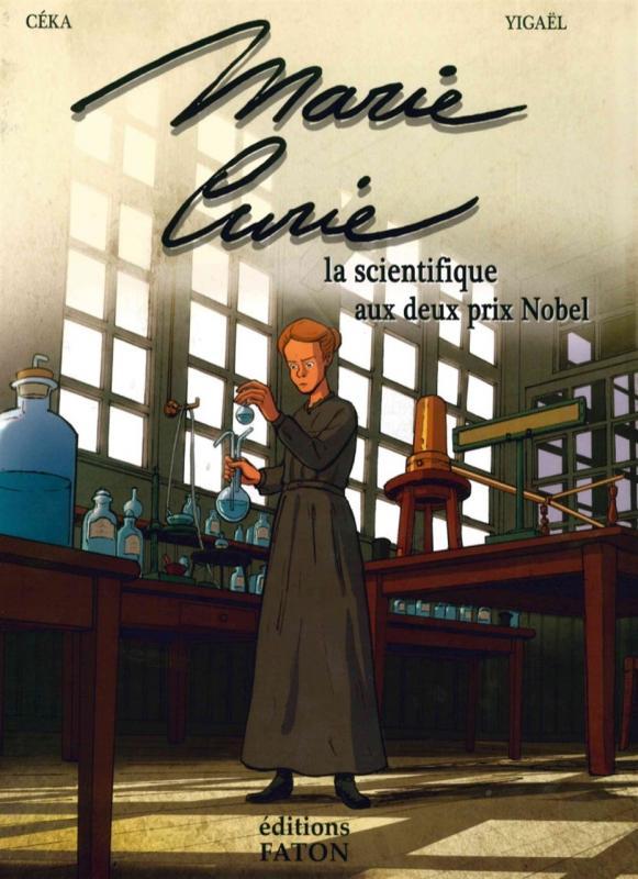Marie Curie : La scientifique aux deux prix Nobel (0), bd chez Faton de Ceka, Yigaël