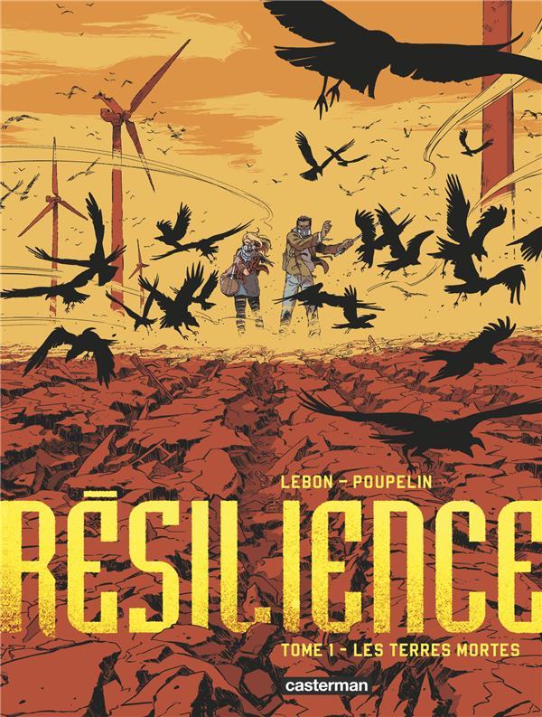 Résilience T1 : Les terres mortes (0), bd chez Casterman de Lebon, Joor, Poupelin