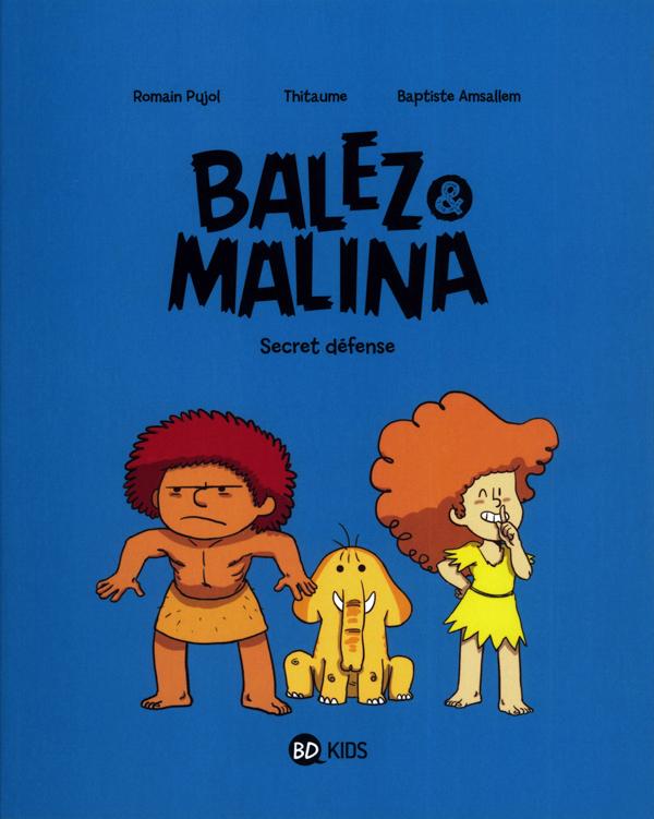 Balez & Malina T2 : Secret défense (0), bd chez BD Kids de Pujol, Thitaume, Amsallem