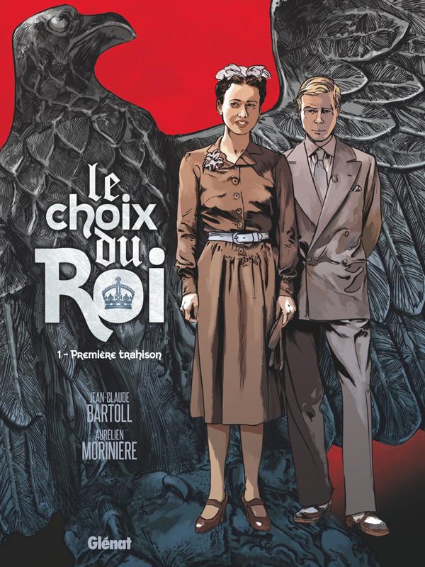 Le Choix du Roi T1 : Première trahison (0), bd chez Glénat de Bartoll, Morinière