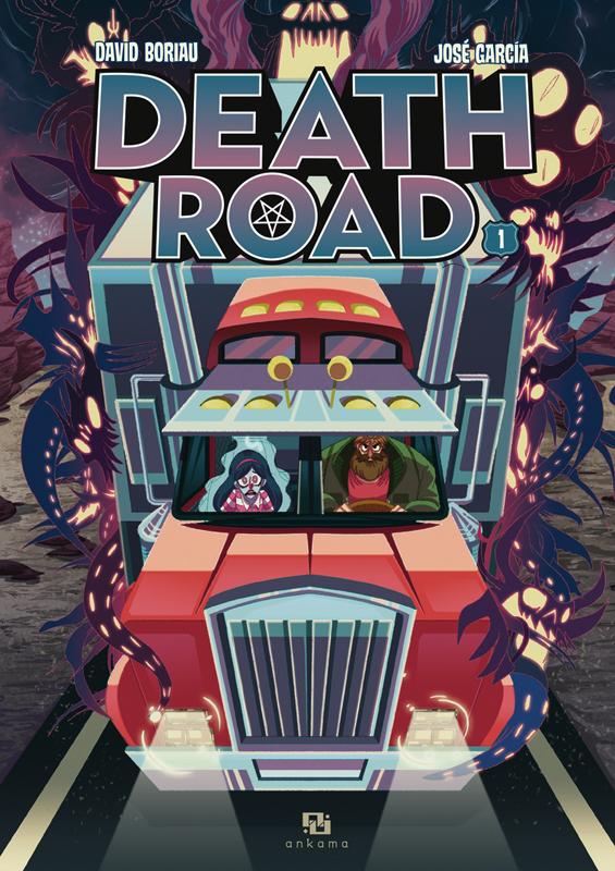Death Road T1, bd chez Ankama de Boriau, Garcia