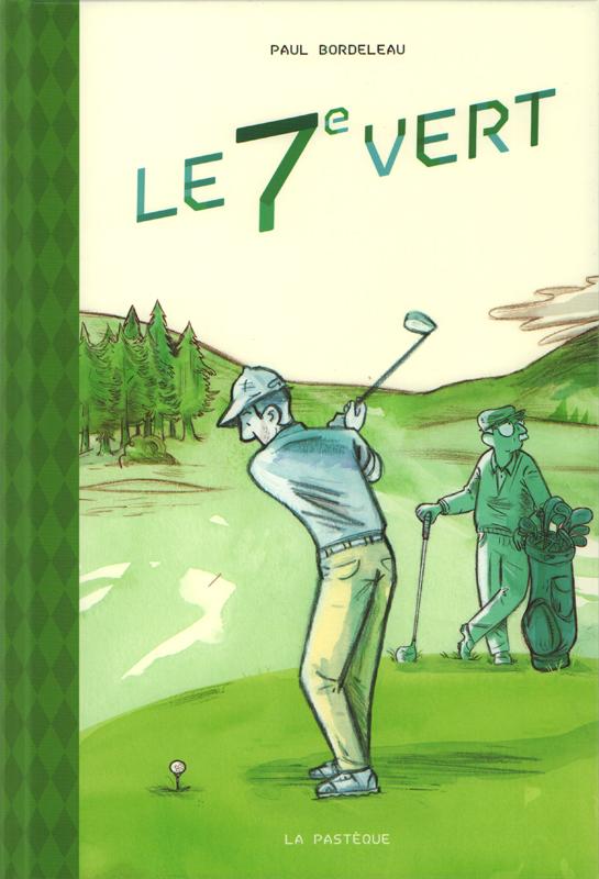 Le 7ème vert, bd chez La pastèque de Bordeleau